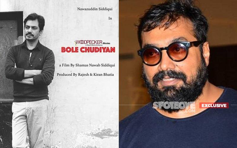 Nawazuddin Siddiqui's Bole Chudiyan To See Anurag Kashyap In A Pivotal Role?