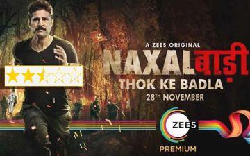 Naxalbari Review: Rajeev Khandelwal, Aamir Ali, Tina Dutta Starrer Tries To Use Naxalism As A Formula