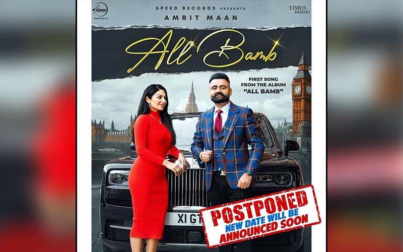 All Bamb: Amrit Maan Postpones Song Release Featuring Neeru Bajwa
