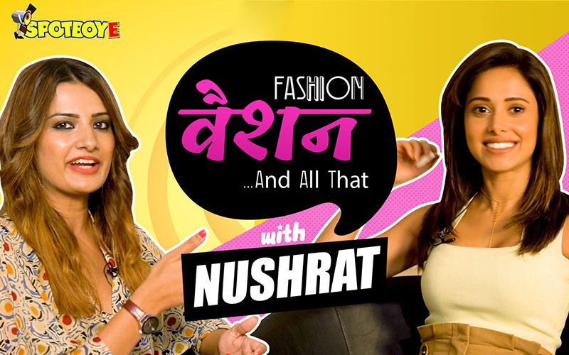 Nushrat Bharucha On How She Avoided A Big Wardrobe Malfunction In The Nick Of Time- EXCLUSIVE
