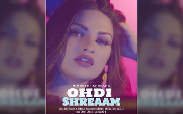 Bigg Boss13 Himanshi Khurana Starrer 'Ohdi Shreeam' New Song Is Out Now