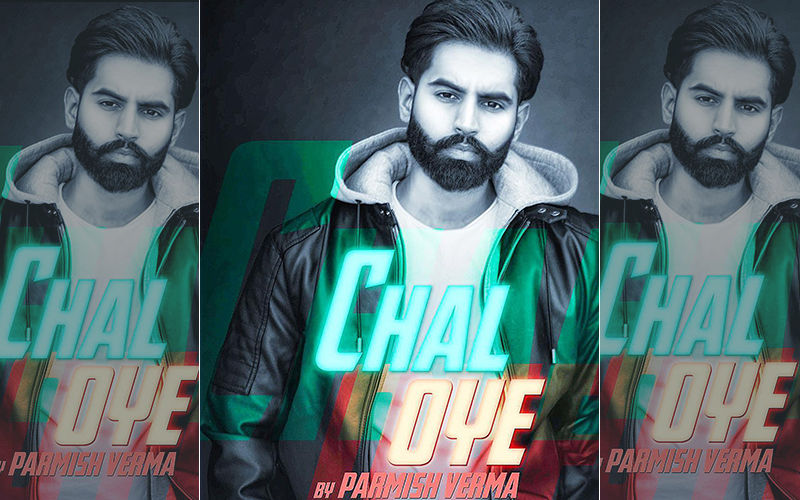 Parmish Verma's Latest Single 'Chal Oye' Clocks Over 6 MN On Youtube