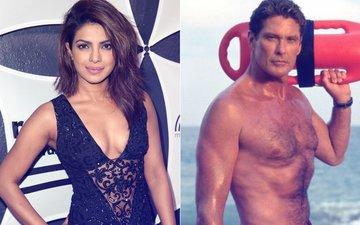 Priyanka Chopra Reveals Baywatch Star David Hasselhoff's Secret Desire!