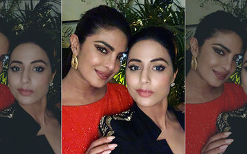 Hina Khan Is In 'Awwiiee' After Priyanka Chopra Thanks Her For The Birthday Wishes
