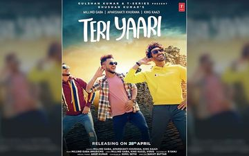 Millind Gaba, Aparshakti Khurana And King Kaazi's 'Teri Yaari' Is The Latest Friendship Anthem