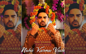 Nahi Karna Viah: Pav Dharia's New Song Playing Exclusively on 9X Tashan