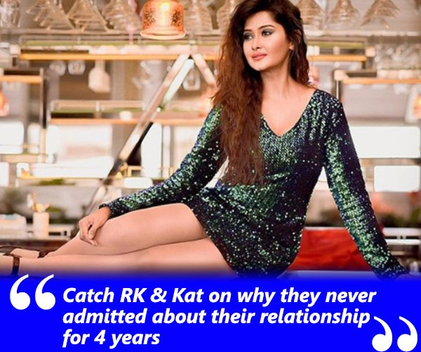catch rk and kat on why they never admitted about their relationship for 4 years