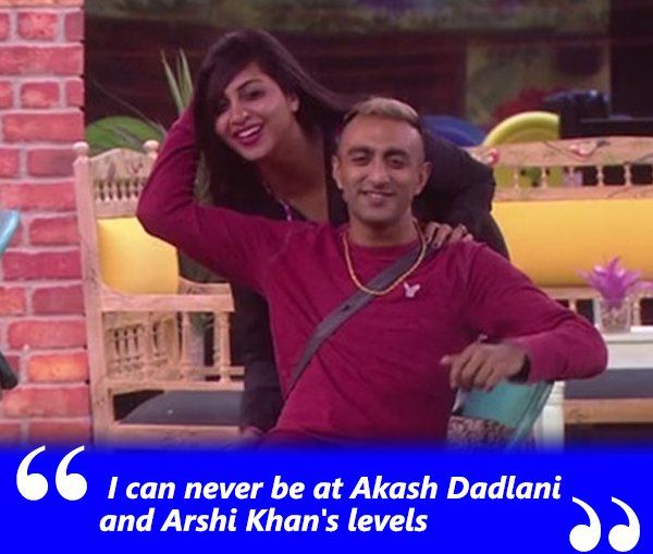 i can never be at akash dadlani and arshi khans levels