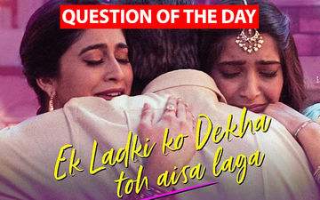 Do You Think Most Mainstream Heroines Would've Refused To Play Sonam's Lesbian Avatar In Ek Ladki Ko Dekha Toh Aisa Laga?