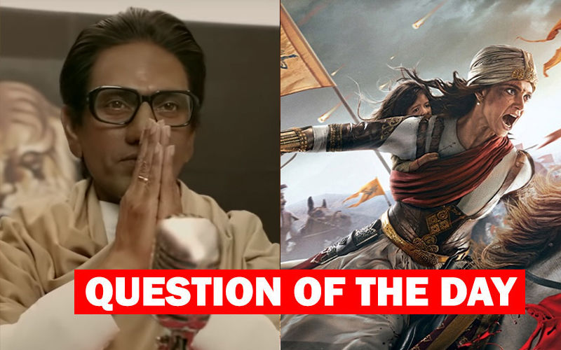 Which One Will You See First- Thackeray Or Manikarnika?