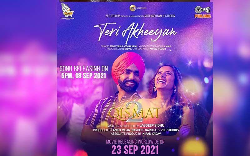 Qismat 2:  Ammy Virk And Afsana Khan Croon To Teri Akheeyan; A Fun Dance Track