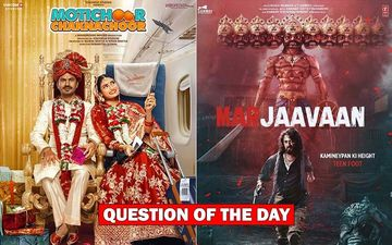 Motichoor Chaknachoor Or Marjaavaan- Which Film Are You Planning To Watch This Weekend?