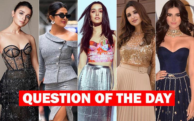 Which Actress Sings The Best- Alia Bhatt, Priyanka Chopra, Shraddha Kapoor, Parineeti Chopra Or Tara Sutaria?