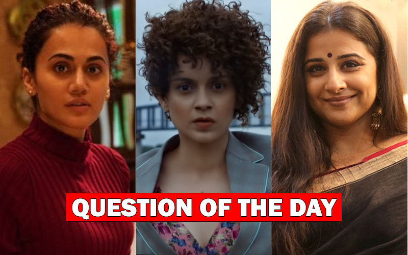 Vidya Balan, Kangana Ranaut Or Taapsee Pannu- Which Actress' Performance In 2019 Impressed You The Most?