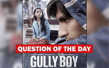 Do You Think Alia Bhatt-Ranveer Singh Starrer Gully Boy Is The Right Choice By India For Oscars 2020?