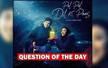 Does Sunny Deol's Son Karan Impress You In Trailer Of His Debut Film Pal Pal Dil Ke Paas?