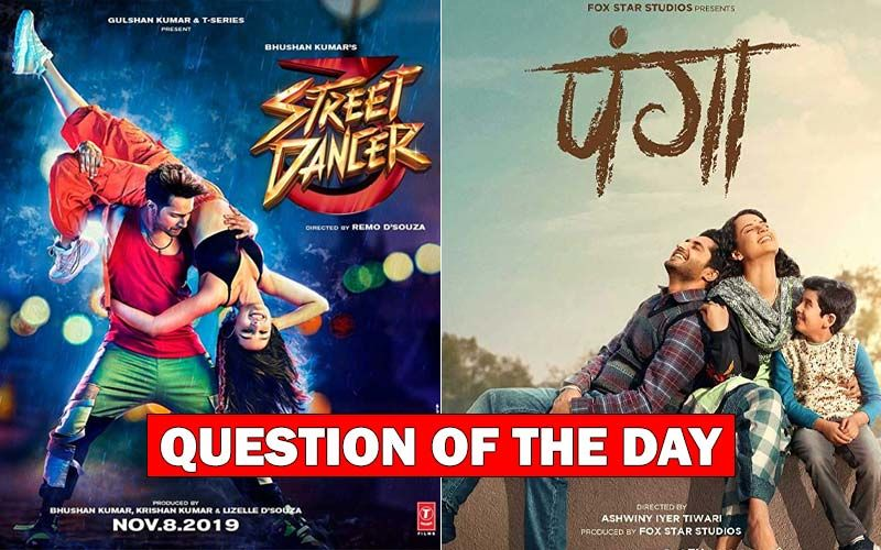 Street Dancer 3D Or Panga- Which Film Are You Planning To Watch This Weekend?