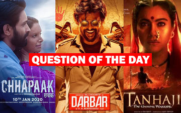 Which Film Are You Watching This Weekend- Chhapaak, Tanhaji Or Darbar?