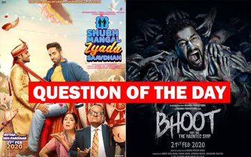 Bhoot Vs Shubh Mangal Zyada Saavdhan, Which Film Is On Your Wish-List This Weekend?