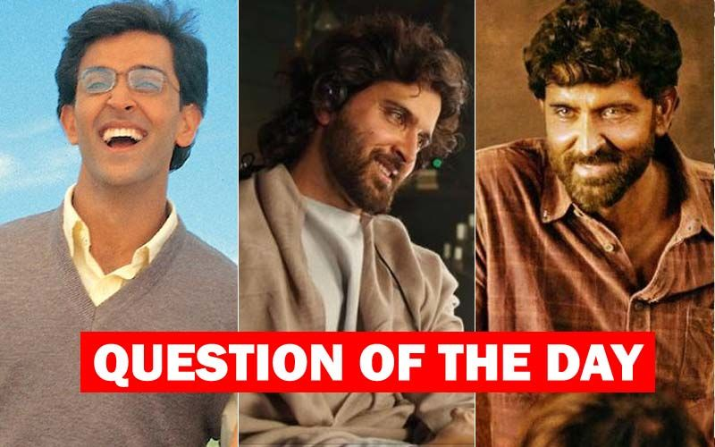 QUESTION OF THE DAY : Which Performance Of Hrithik Roshan Have You Liked The Most- Koi Mil Gaya, Guzaarish Or Super 30?