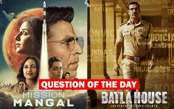 QUESTION OF THE DAY : Mission Mangal Or Batla House- Which Is Your Pick For Independence Day?