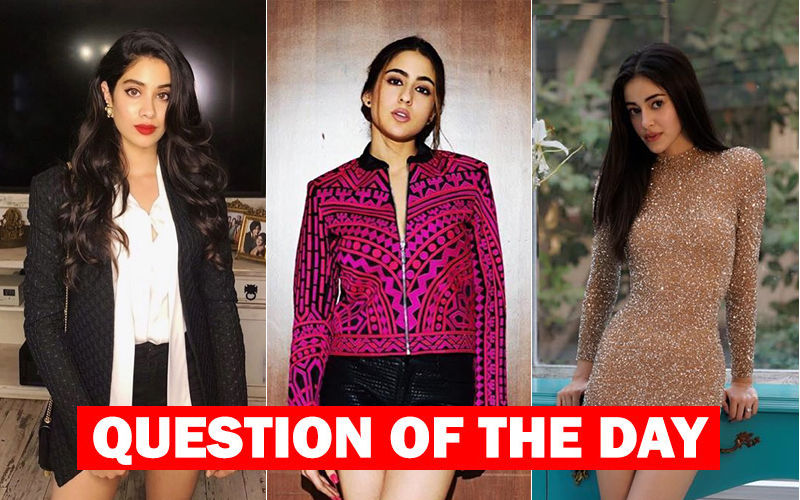 Who Would You Like To See In Dostana 2- Janhvi Kapoor, Sara Ali Khan Or Ananya Panday?