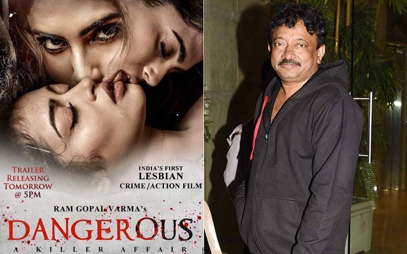 Ram Gopal Varma's First Lesbian Crime Film Dangerous Is About Bikinis, Kissing And Fake Passion; Twitter Is Up In Arms
