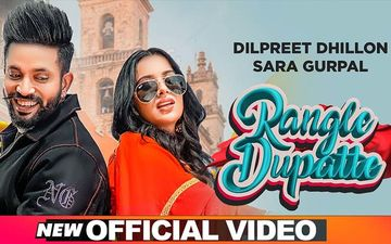 Rangle Dupatte: Dilpreet Dhillon Ft. Sara Gurpal's New Song Is Out Now
