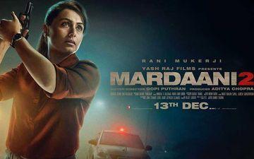 Mardaani 2: Rani Mukerji's Cop Drama Inspired By Horrific Shakti Mills Rape Case?