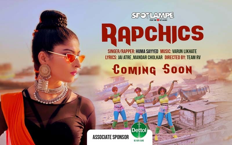 After Sunidhi Chauhan's Ye Ranjishein, Get Set For SpotlampE's Marathi Rap Number Rapchics By Huma Sayyed And Varun Likhate; Promo Out!