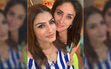 Raveena Tandon Is All Praise For Kareena Kapoor Khan; Says 'Bebo Doesn't Cease To Wow Me'