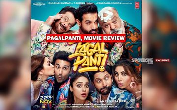 Pagalpanti, Movie Review: I Need A Psychiatrist, Seriously. Kyun Ki Yeh Film, Anil Kapoor And John Abraham? Aur Pehle Toh, Bani Kyun?