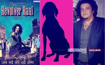 While Revolver Rani Director Sai Kabir Went To Drug Rehab, Did Someone Take His Dog Away?