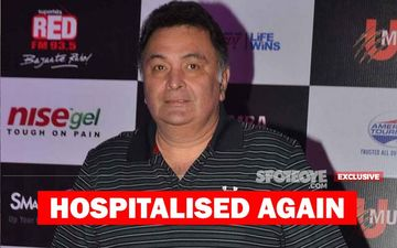 Rishi Kapoor HOSPITALISED AGAIN, Now In Mumbai's H N Reliance Foundation; Neetu-Ranbir Rush To Be By His Side- EXCLUSIVE