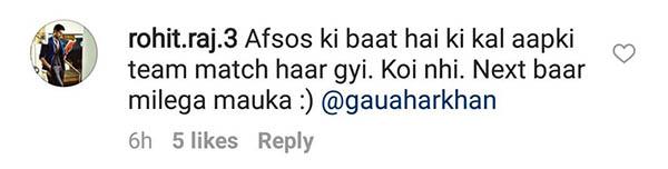 rohit raj to gauhar khan on instagram - pakistan loosing the match