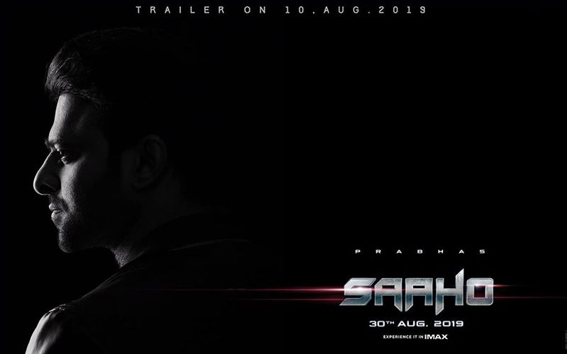Saaho New Poster OUT, Trailer To Release On Aug 10: Prabhas Is Set To Take Us Into His World!