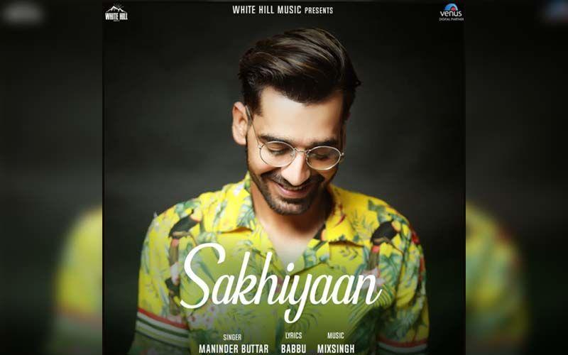 Sakhiyaan: Maninder Buttar Shares Gratitude As His Popular Song Crosses 500 Million Views On YouTube