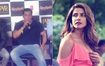Finally! Salman Khan Has This To Say About Priyanka Chopra's Exit From Bharat