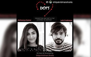 DOTS: Lalit Prabhakar Shares The New Teaser For His Upcoming Web Film Opposite Aishwarya Kumar