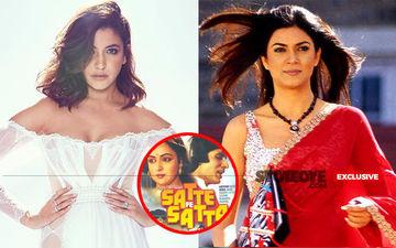 Satte Pe Satta Remake: Anushka Sharma To Play A Glamorous Teacher; Farah Khan Plans To Recreate Sushmita Sen Effect From Main Hoon Na?- EXCLUSIVE