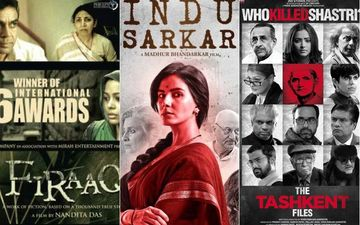 Indu Sarkar, The Tashkent Files, Firaaq And Other Controversial Political Films You Can Just Binge On OTT Platforms