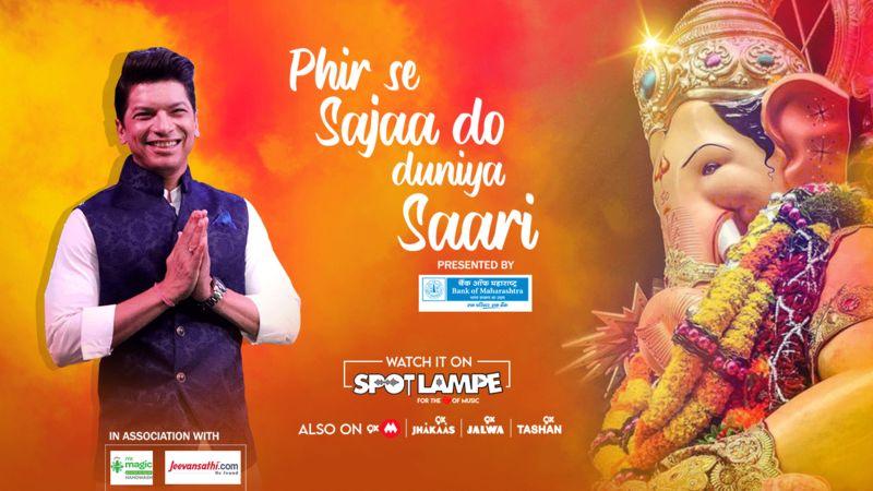 SpotlampE And Shaan To Welcome Ganapati Bappa With Melodious Phir Se Sajaa Do Duniya Saari