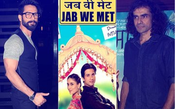 WOAH! Jab We Met Duo Shahid Kapoor & Imtiaz Ali To Reunite After 10 Years?