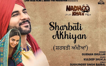 Sharbati Akhiyan: Second Song from the Film 'Nadhoo Khan' is Out Now