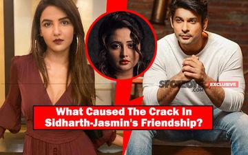 SHOCKING: Rashami Desai Had Brainwashed Sidharth Shukla's Confidante Jasmin Bhasin Against Him- The UNTOLD Story Of A Broken Friendship- EXCLUSIVE