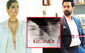 CONFIRMED: Vikrant Massey To Star Opposite Sonam Kapoor In The Hindi Remake Of Blind- EXCLUSIVE