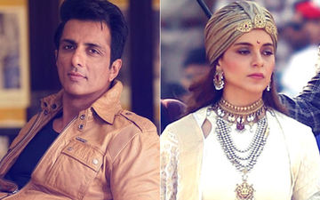 Sonu Sood Walks Out Of Manikarnika, Blames It On Kangana Ranaut