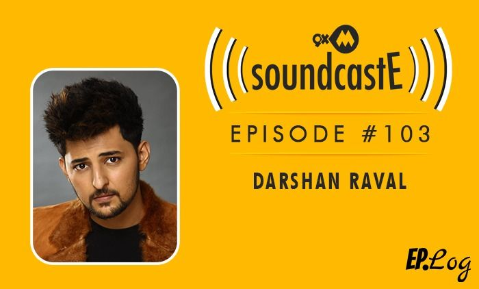 9XM SoundcastE: Episode 103 With Darshan Raval