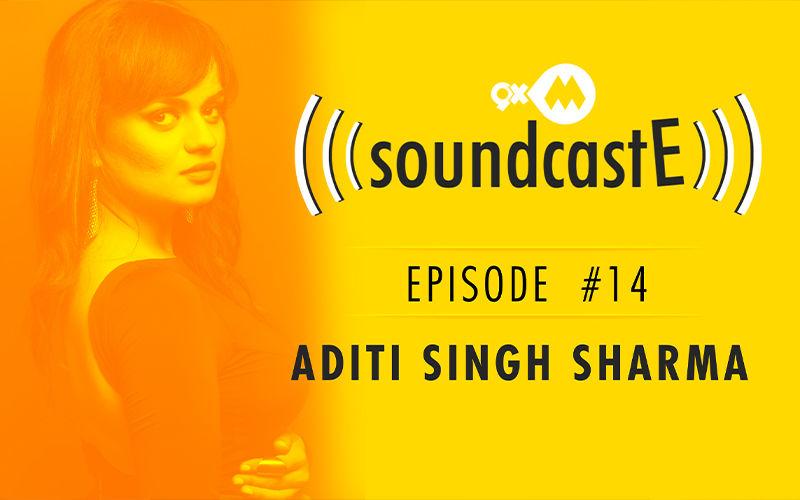 9XM SoundcastE - Episode 14 With Aditi Singh Sharma