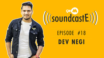 9XM SoundcastE – Episode 18 With Dev Negi